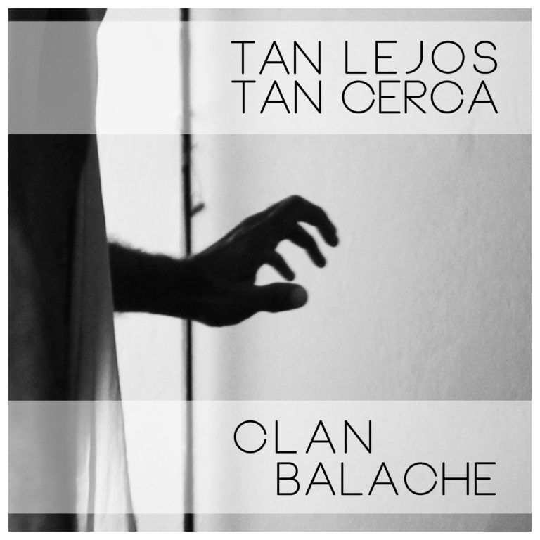 Tan Lejos Tan Cerca Album Clan Balache